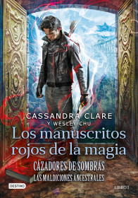 Cazadores de sombras. Los manuscritos rojos de la magia